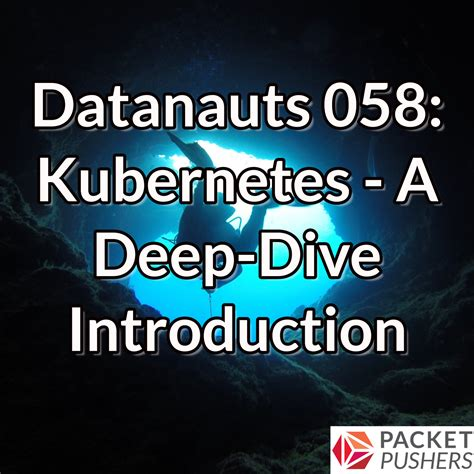 kubernetes in books datanauts 058 kubernetes a dive introduction
