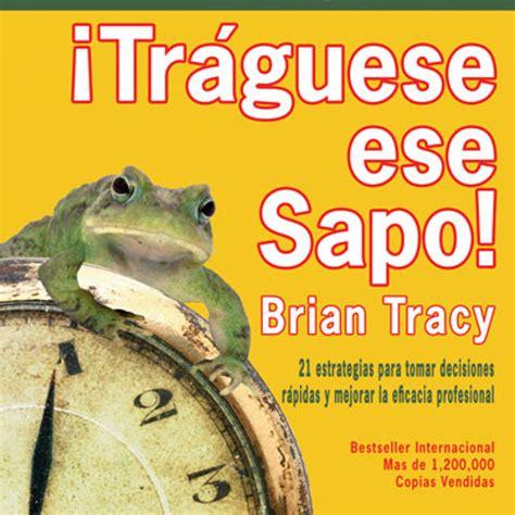 libro eat that frog get traguese ese sapo pdf