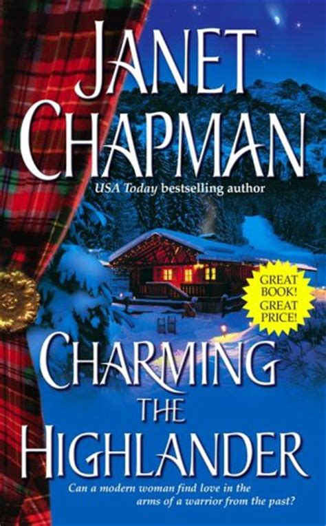 my highlander the highlanders volume 8 books charming the highlander highlander 1 by janet chapman