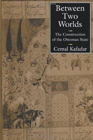 between two worlds books between two worlds the construction of the ottoman state