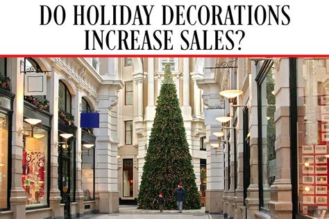 do holiday decorations increase sales