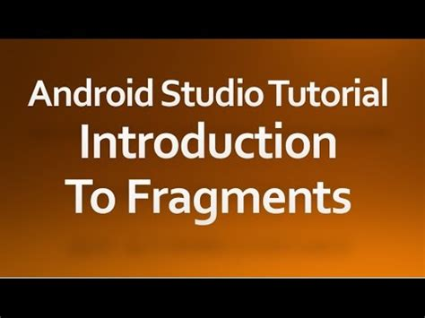 android studio tutorial udacity android studio tutorial 38 introduction to fragments