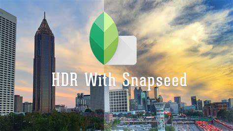 tutorial hdr di snapseed snapseed hdr tutorial hdr effect youtube