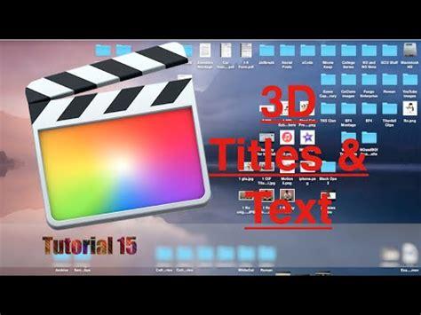 tutorial final cut pro 10 2 3d titles and text in final cut pro 10 2 tutorial 15