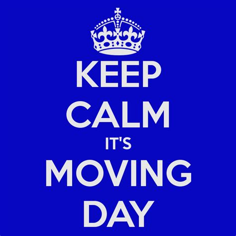 day what is it about keep calm it s moving day poster travisrobinson24 keep