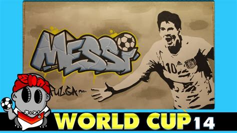 imagenes perronas graffiti de leo world cup 2014 graffiti lionel messi argentina youtube