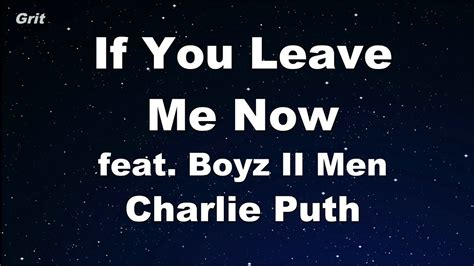 charlie puth if you leave me now lyrics if you leave me now feat boyz ii men charlie puth
