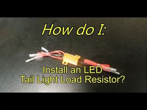 what resistor do i need for led turn signals how do i install an led load resistor for led light bulbs and turn signals fix
