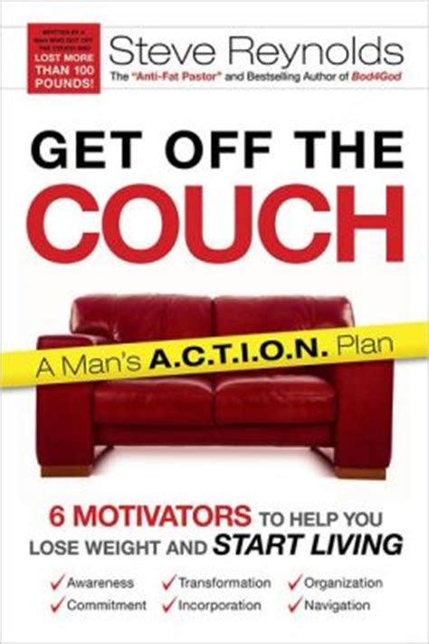get off your couch get off the couch 6 motivators to help you lose weight