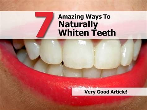 7 amazing ways to naturally whiten teeth