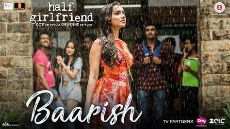 film india half girlfriend half girlfriend movie song baarish simply going to rock