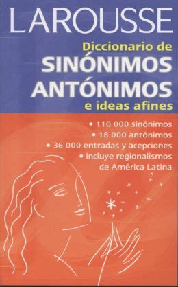 diccionario de ideas afines 8425415152 diccionario de sinonimos antonimos e ideas afines by editors of larousse mexico paperback
