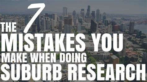 8 Mistakes Make When by 7 Mistakes Make When Doing Suburb Research Ep310