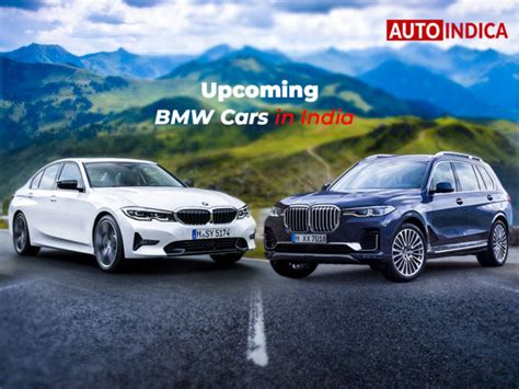 upcoming bmw cars  india   autoindicacom