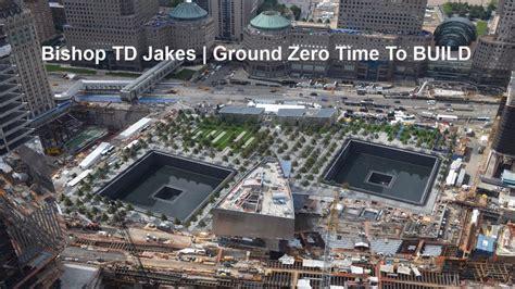 time to build td jakes 2017 ground zero time to build youtube