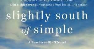 slightly south of simple a novel the peachtree bluff series review slightly south of simple by kristy woodson harvey