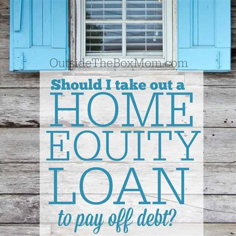 should i consider home equity loans working