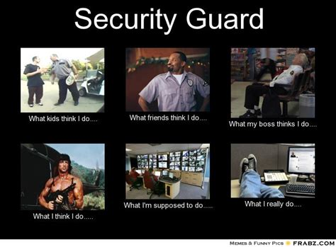 Security Meme - security officer what my friends think i do memes