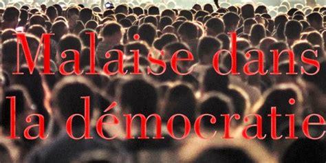 malaise dans la dmocratie malaise dans la d 233 mocratie