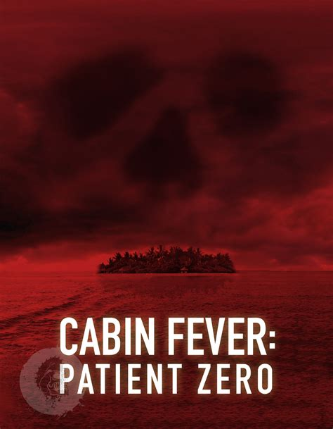 Cabin Fever 3 by Cabin Fever 3 Patient Zero Trailer Goes Back To Where It