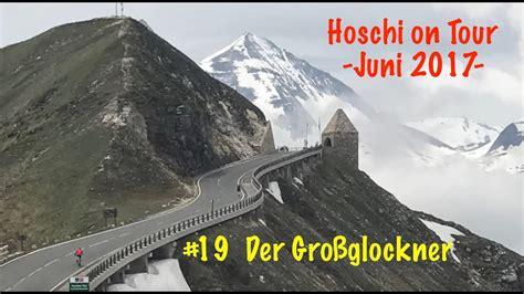 Youtube Motorradtouren Alpen by Alpen Adria Tourvlog 19 Die Gro 223 Glockner