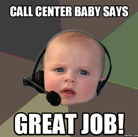 Call Center Meme - home memes com