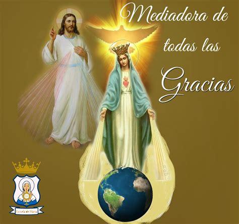 imagenes de todas las virgen maria maria mediadora de todas las gracias el blog de la virgen