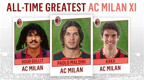 a for all time all time greatest ac milan xi maldini kak 225 gullit