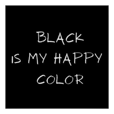 what color is happy black is my happy color gifts on zazzle