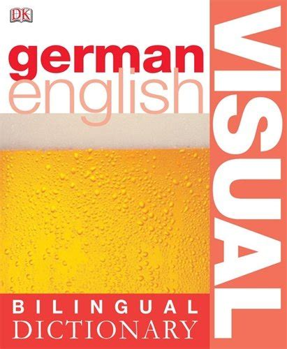 bilingual visual dictionary books german bilingual visual dictionary dk bilingual