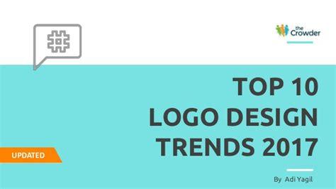 top design trends for 2017 top 10 logo design trends 2017 updated