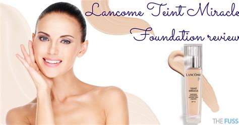 Lancome Teint Miracle Foundation lancome teint miracle foundation review the fuss