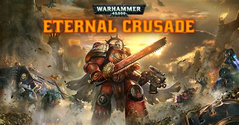 41 Year Spends 40000 To Find A Mate by Eternal Crusade Launches Faeit 212 Warhammer 40k News