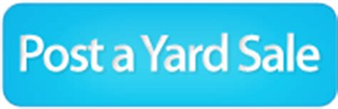 Post Garage Sale Free by Yard Sale Search Find Or Advertise Garage Sales For Free