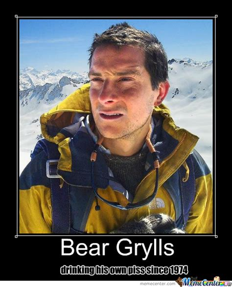 Truth Bear Meme - the truth about bear grylls by cody8632 meme center
