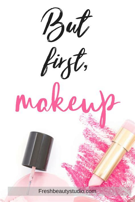 makeup quotes but makeup makeup quotes makeup lover fresh