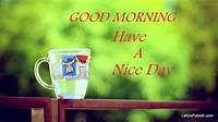 Good Morning Have A Nice Day Wallpaper
