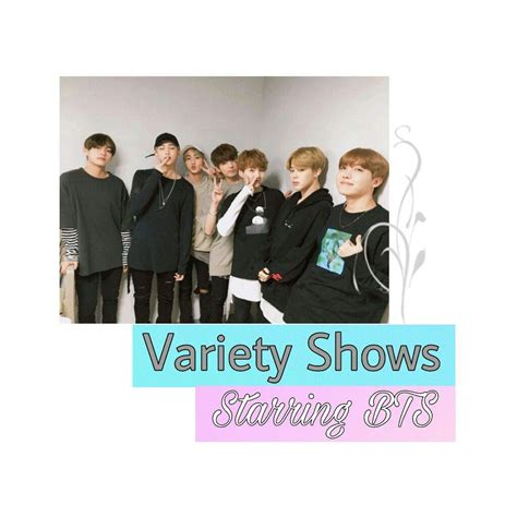 bts in variety show variety shows starring bts army s amino