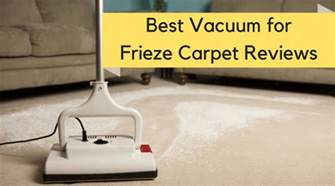 best vacuum for carpet best vacuum for frieze carpet reviews of 2017 vacuum cleaner for carpet