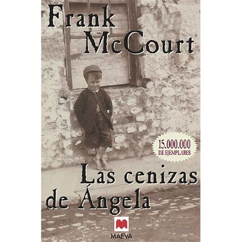 libro cenizas las cenizas de 193 ngela frank mccourt un libro para esta noche