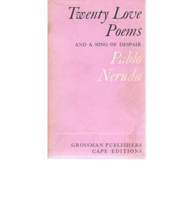 twenty love poems and twenty love poems and a song of despair pablo neruda w s merwin 9780224617246