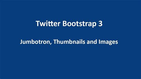 bootstrap tutorial images twitter bootstrap 3 tutorial 8 jumbotron thumbnails and