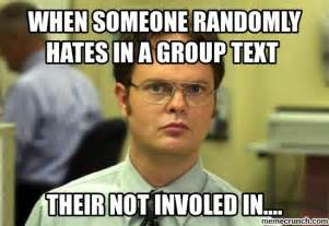 Memes Without Text - when someone randomly hates in a group text