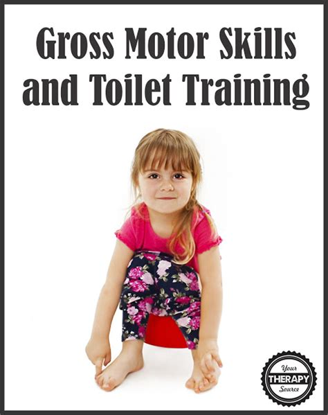 therapy for motor skills toilet and gross motor skills your therapy source