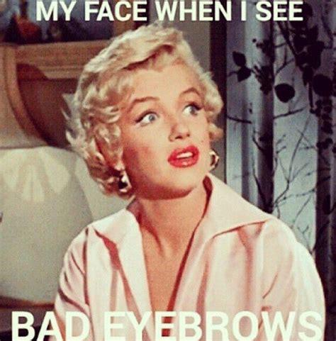 Bushy Eyebrows Meme - 100 beauty memes that will make you lol memes instagram