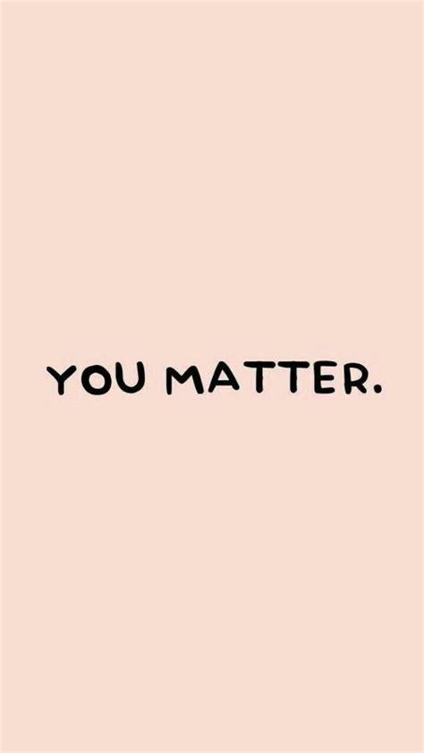 matter words   inspirational wallpapers pink wallpaper iphone cute wallpaper