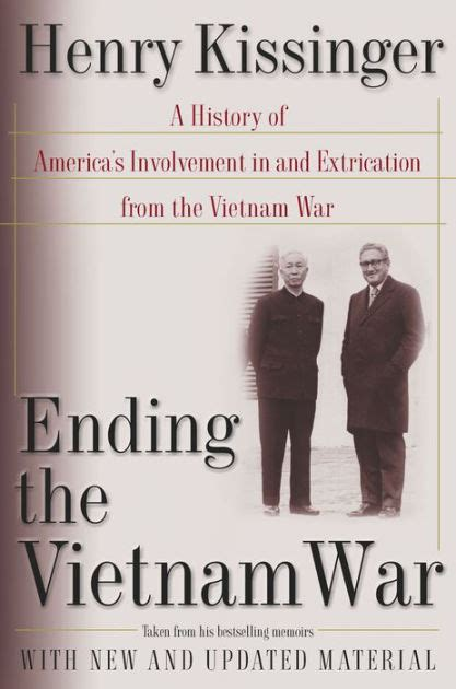 libro kissinger a biography ending the vietnam war a history of america s involvement in and extrication from the vietnam