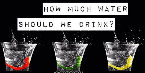 how much water should my drink how much water should you drink per day
