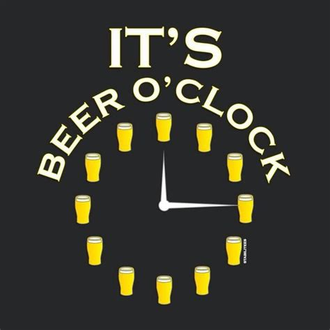 Beer O Clock Meme - it s beer o clock yumo beer pinterest