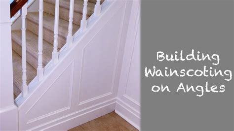 install wainscoting  angles staircase renovation